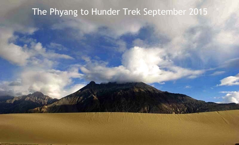Phyang to Hunder Trek September 1st to September 10th 2015 – Delhi to Delhi